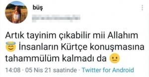 """""""İnsanların Kürtçe konuşmasına tahammülüm kalmadı"""""""